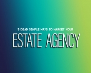 Estata Marketing - 5 super easy ways to be market your estate agency