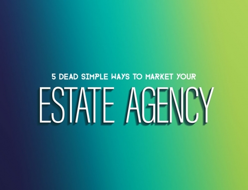 5 Super Simple, Dead Easy Marketing Strategies for London Estate Agents